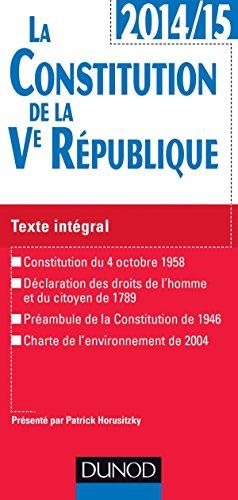 9782100714452: La Constitution de la Ve République 2014-2015 - Texte intégral commenté