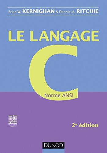 9782100715770: Le langage C - 2e éd - Norme ANSI: Norme ANSI