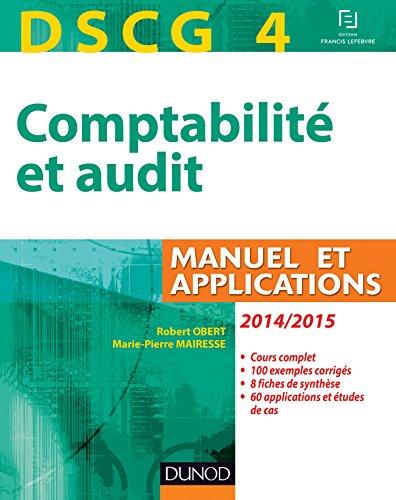 9782100716029: DSCG 4 - Comptabilité et audit - 2014/2015 - Manuel et applications