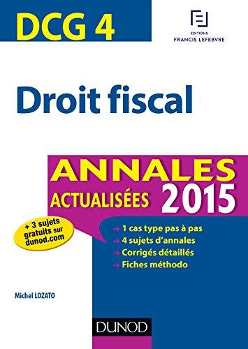 9782100716098: DCG 4 - Droit fiscal - Annales actualisées 2015