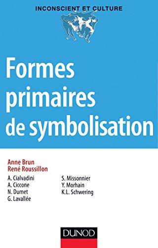Formes primaires de symbolisation: Anne Brun; René