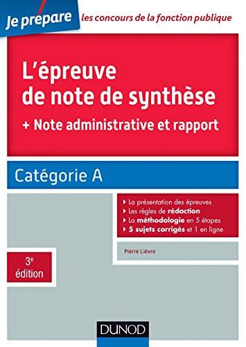 9782100720354: L'épreuve de note de synthèse - 3e éd. - Catégorie A: + note administrative et rapport