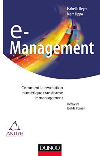 9782100720460: E-management: Comment la révolution numérique transforme le management