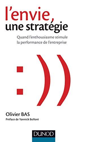 9782100720729: L'envie, une stratégie - Quand l'enthousiasme stimule la performance de l'entreprise