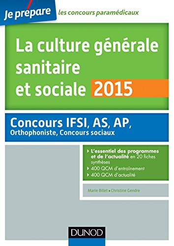 9782100720958: La culture g�n�rale sanitaire et sociale 2015 - 4e �d - Fiches de cours et QCM corrig�s