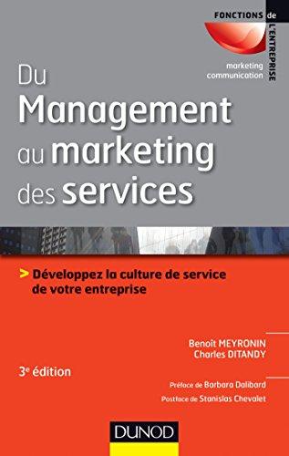 9782100721054: Du management au marketing des services - 3e éd. - Développez la culture de service de votre entrepr: Développez la culture de service de votre entreprise