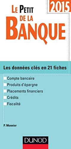 9782100721139: Le Petit de la Banque 2015 - 3e éd.: Les données clés en 21 fiches