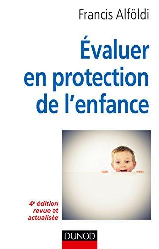 9782100721382: Évaluer en protection de l'enfance - 4e édition - Théorie et méthode: Théorie et méthode