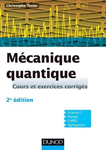 9782100721542: M�canique quantique - 2e �dition - Cours et exercices corrig�s