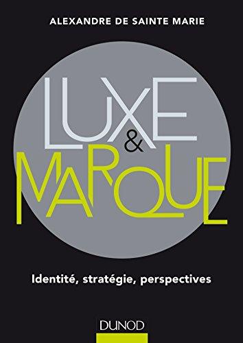 9782100722587: luxe et marque . identité ; stratégie ; perspectives