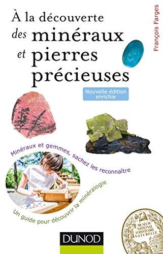 9782100722778: À la découverte des minéraux et pierres précieuses - 2ed. - Minéraux et gemmes, sachez les reconnaît: Minéraux et gemmes, sachez les reconnaître