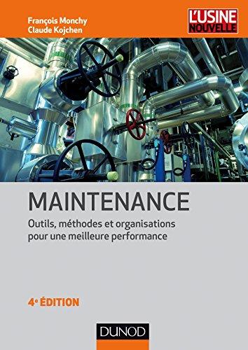 9782100722785: Maintenance - 4e éd. - Outils, méthodes et organisations pour une meilleure performance