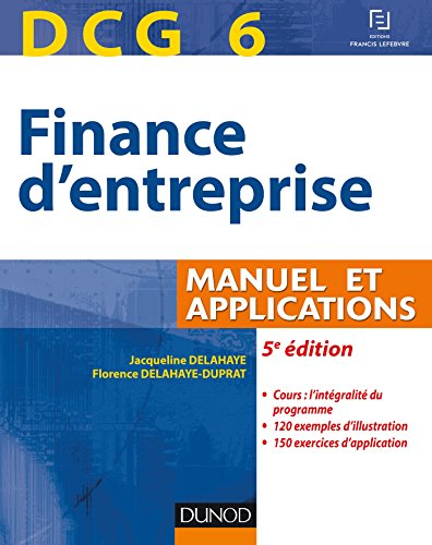 9782100724512: DCG 6 - Finance d'entreprise - 5e �dition - Manuel et applications