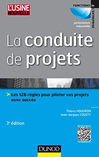 9782100724857: La conduite de projets - 3e ed. - Les 126 règles pour piloter vos projets avec succès