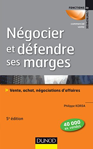 9782100724864: négocier et défendre ses marges ; vente, achat, négociations d'affaires (5e édition)