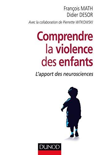9782100724963: Comprendre la violence des enfants - L'apport des neurosciences