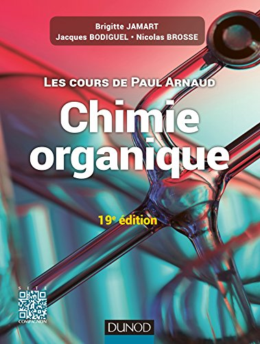 9782100725823: Les cours de Paul Arnaud - Cours de Chimie organique - 19e édition: Cours avec 350 questions et exercices corrigés