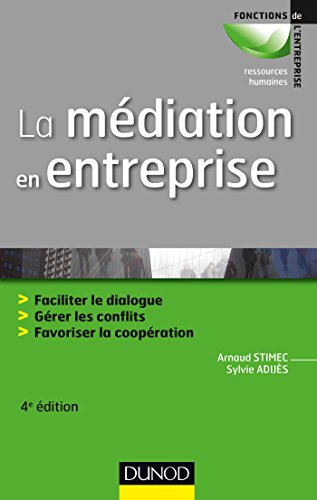 9782100725991: La médiation en entreprise : Faciliter le dialogue, gérer les conflits, favoriser la coopération