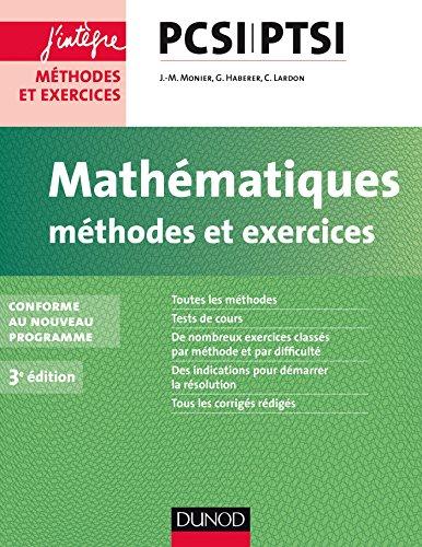 9782100726585: Mathématiques Méthodes et Exercices PCSI-PTSI - 3e éd. - conforme au nouveau programme
