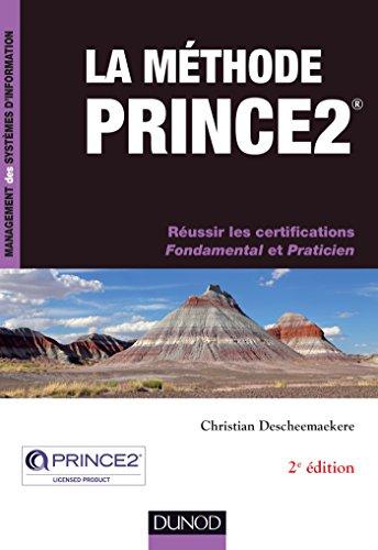 9782100726899: La méthode Prince2 - 2e éd. - Réussir les certifications Fondamental et Praticien