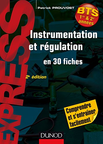9782100726912: Instrumentation et régulation- 2e éd. - En 30 fiches - Comprendre et s'entraîner facilement: En 30 fiches - Comprendre et s'entraîner facilement
