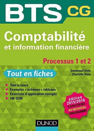 9782100726943: Comptabilité et information financière 2015/2016 Processus 1 et 2 - BTS CG - Tout en fiches: Processus 1 et 2 - BTS CG - conforme au nouveau programme