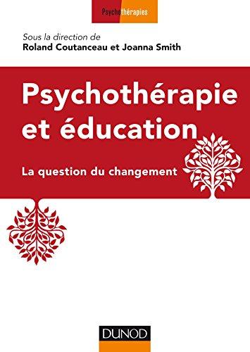 9782100727490: Psychoth�rapie et �ducation - La question du changement