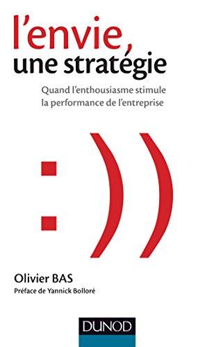 9782100727759: L'envie, une strat�gie - Quand l'enthousiasme stimule la performance de l'entreprise