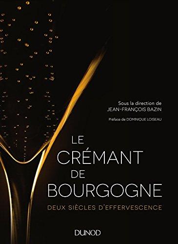 9782100728794: Le Crémant de Bourgogne - Deux siècles d'effervescence