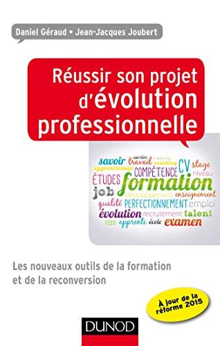 Réussir son projet d'évolution professionnelle - Les: Daniel Geraud; Jean-Jacques
