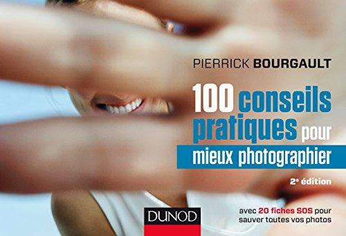 9782100737864: 100 conseils pratiques pour mieux photographier (2e édition)