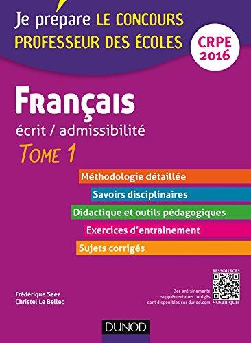 9782100737987: Français - Ecrit / admissibilité - Professeur des écoles - T.1 - CRPE 2016: TOME 1