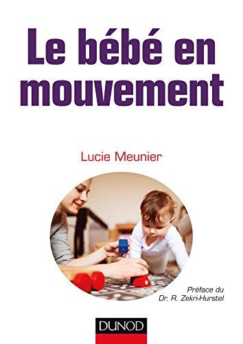 9782100738441: Le bébé en mouvement - Savoir accompagner son développement psychomoteur