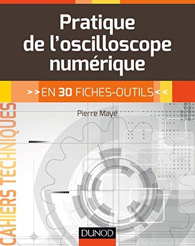 9782100738656: Pratique de l'oscilloscope numérique - en 30 fiches-outils (Cahiers Techniques)