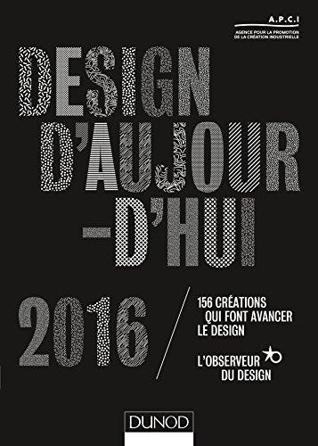 9782100738892: Design d'aujourd'hui 2016 - 156 créations qui font avancer le design