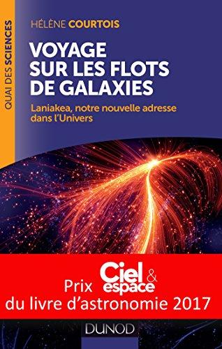 9782100738908: Voyage sur les flots de galaxies - Laniakea, notre nouvelle adresse dans l'Univers (Quai des Sciences)