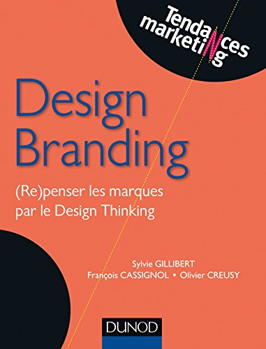 9782100741694: Design Branding - (Re)penser les marques par le Design Thinking