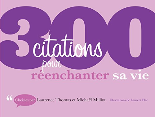 9782100742486: 300 citations pour réenchanter sa vie