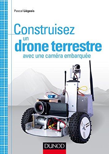 9782100742561: Construisez un drone terrestre avec une caméra embarquée