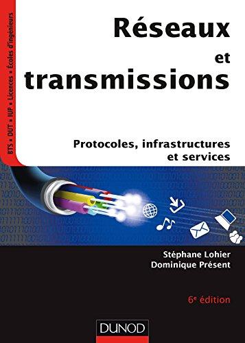 9782100742608: Réseaux et transmissions - 6e ed - Protocoles, infrastructures et services