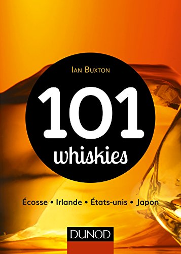 9782100742646: 101 whiskies - Écosse, Irlande, États-Unis, Japon (Hors collection)