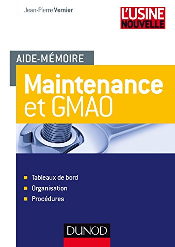 9782100743452: Aide-mémoire Maintenance et GMAO - Tableaux de bord, organisation et procédures