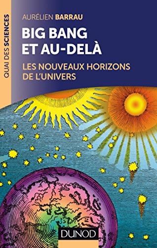 9782100743704: Big Bang et au-delà - 2 éd. - Les nouveaux horizons de l'Univers