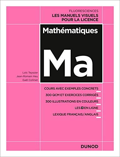 9782100749614: Mathématiques - Cours avec exemples concrets, 350 QCM et exercices corrigés...: Cours avec exemples concrets, 350 QCM et exercices corrigés...