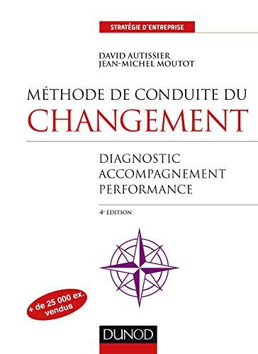 9782100754014: Méthode de conduite du changement - 4e éd. - Diagnostic, Accompagnement, Performance: Diagnostic, Accompagnement, Performance
