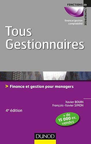 9782100754021: Tous gestionnaires - 4e éd. - Finance et gestion pour managers: Finance et gestion pour managers