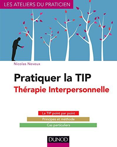 9782100758289: Pratiquer la TIP - Thérapie Interpersonnelle