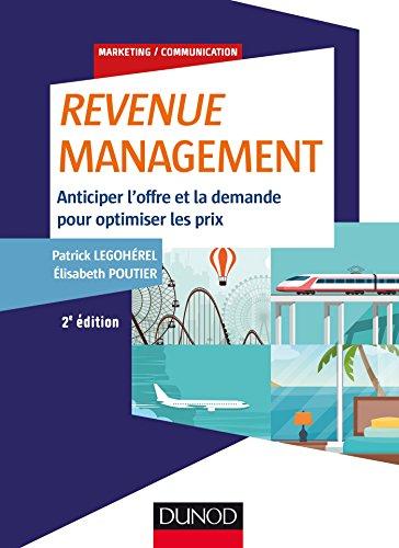 Revenue Management - 2e éd. - Anticiper: Patrick Legohérel; Elisabeth