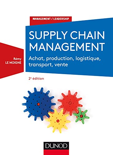 Supply chain management - 2e éd. -: Rémy Le Moigne
