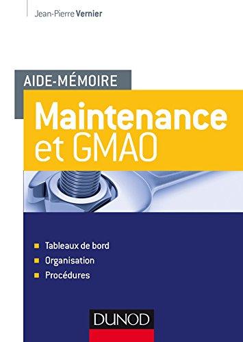 9782100760022: Aide-mémoire - Maintenance et GMAO - Tableaux de bord, organisation, procédures